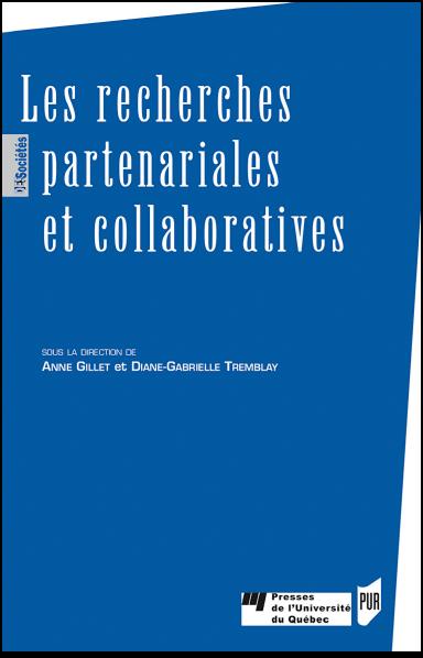 Les recherches partenariales et collaboratives - A. Gillet et D.-G. Tremblay (dir.)